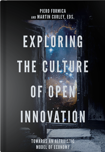 Book cover for Exploring The Culture Of Open Innovation: Towards An Altruistic Model Of Economy, a book by Piero  Formica and Martin  Curley