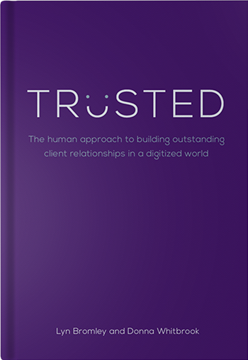 Book cover for Trusted: The human approach to building outstanding client relationships in a digitized world, a book by Lyn Bromley and Donna Whitbrook